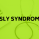 What You Must Know about Sly Syndrome